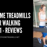 Best Home Treadmills For Walking 2021 - Reviews