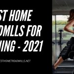 7 Best Home Treadmills for Running in 2021 - Reviews
