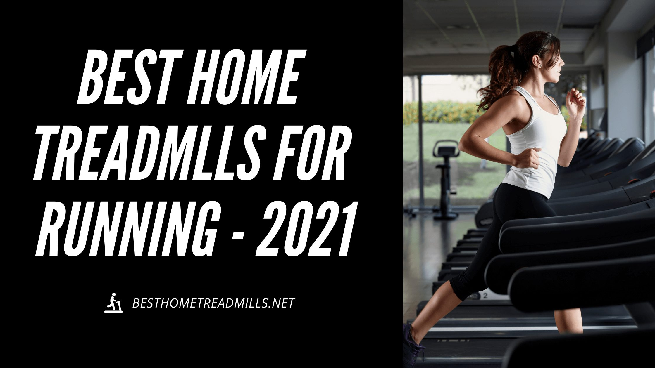 Best Home Treadmills for Running 2021