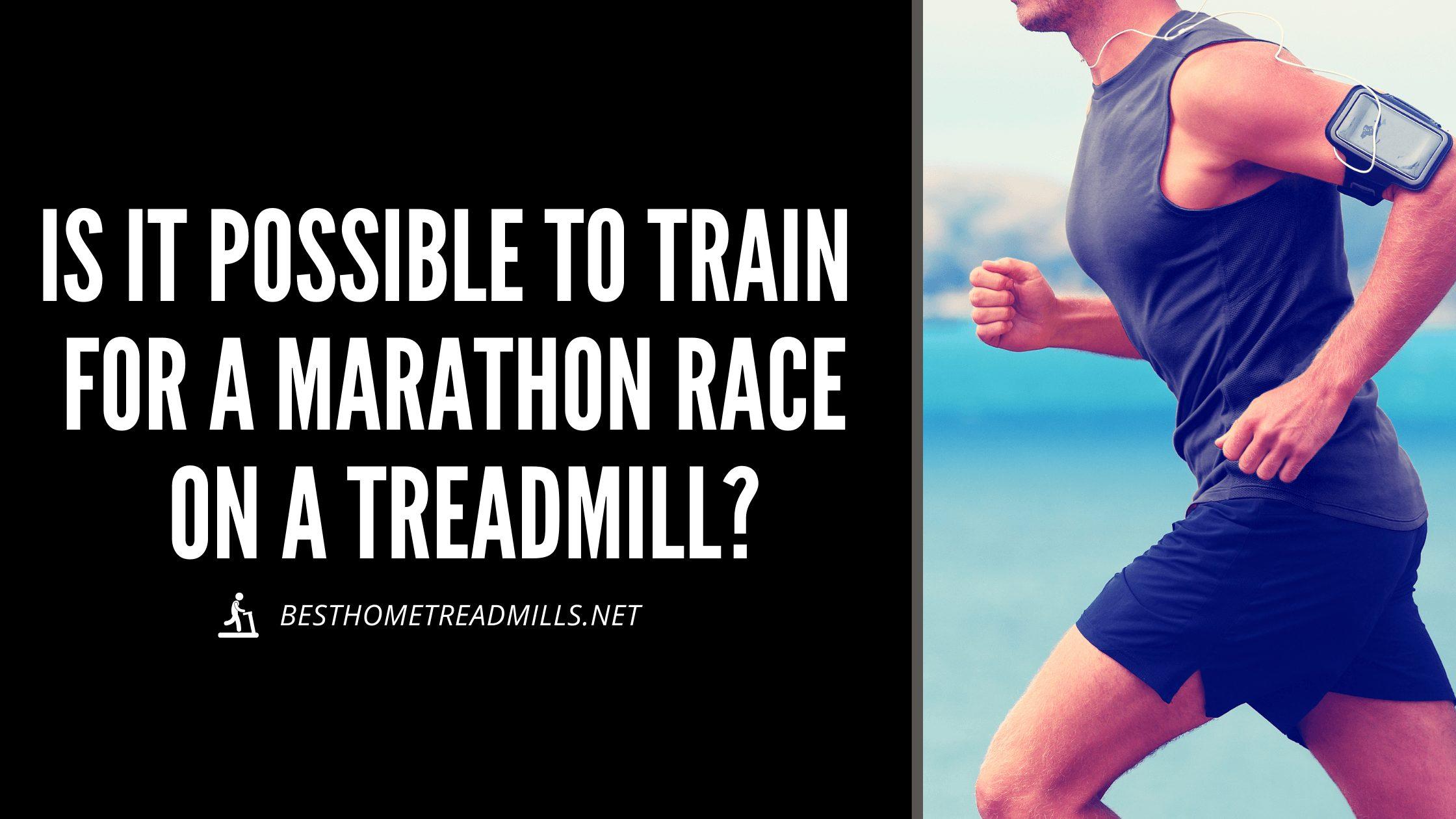 Marathon training on a treadmill - Featured Image
